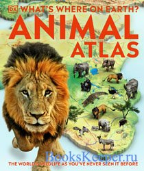Animal Atlas: Whats Where on Earth?