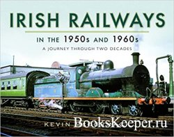 Irish Railways in the 1950s and 1960s: A Journey Through Two Decades
