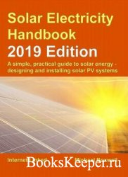 Solar Electricity Handbook – 2019 Edition: A simple, practical guide to sol ...