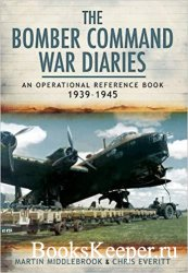 The Bomber Command war diaries: An operational reference book, 1939-1945