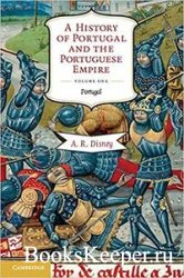 A History of Portugal and the Portuguese Empire: From Beginnings to 1807: P ...