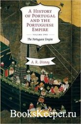 A History of Portugal and the Portuguese Empire: From Beginnings to 1807: T ...