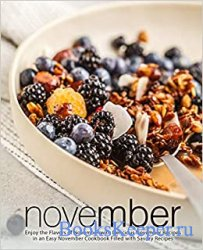 November: Enjoy the Flavors of November with Delicious November Recipes in  ...