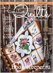 Primitive Quilts and Projects - Summer 2021