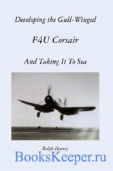 Developing the Gull-Winged F4U Corsair, and Taking It to Sea