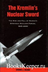 The Kremlin's Nuclear Sword: The Rise and Fall of Russia's Strategic Nuclea ...