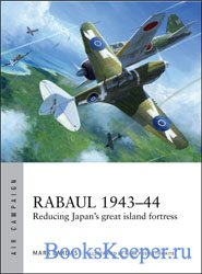Rabaul 1943-1944: Reducing Japan's Great Island Fortress