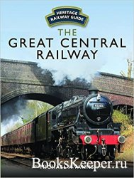 Heritage Railway Guide - The Great Central Railway