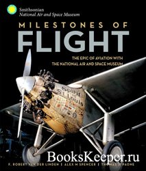Milestones of Flight: The Epic of Aviation with the National Air and Space  ...