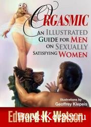 Orgasmic: An Illustrated Guide for Men on Sexually Satisfying Women Hardcover