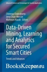 Data-Driven Mining, Learning and Analytics for Secured Smart Cities: Trends ...