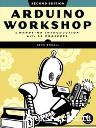 Arduino Workshop: A Hands-on Introduction with 65 Projects, 2nd Edition