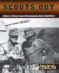 Scouts Out: A History of German Armored Reconnaissance Units in World War I ...