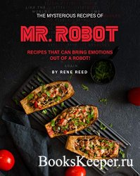 The Mysterious Recipes of Mr. Robot: Recipes That Can Bring Emotions Out of ...