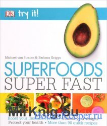 Superfoods Super Fast (Try It!)