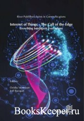 Internet of Things – The Call of the Edge: Everything Intelligent Everywher ...