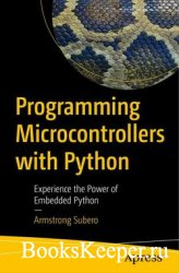 Programming Microcontrollers with Python: Experience the Power of Embedded  ...