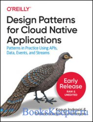 Design Patterns for Cloud Native Applications: Patterns in Practice Using A ...