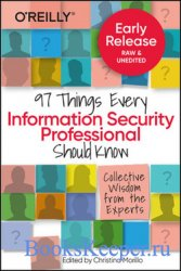 97 Things Every Information Security Professional Should Know: Practical an ...