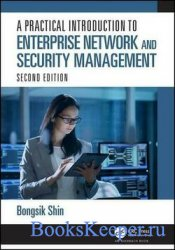 A Practical Introduction to Enterprise Network and Security Management, 2nd ...