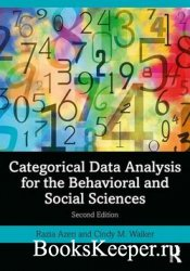 Categorical Data Analysis for the Behavioral and Social Sciences, 2nd Editi ...