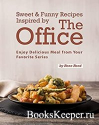 Sweet & Funny Recipes Inspired by The Office: Enjoy Delicious Meal from You ...