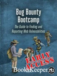 Bug Bounty Bootcamp: The Guide to Finding and Reporting Web Vulnerabilities ...