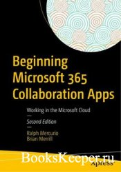 Beginning Microsoft 365 Collaboration Apps: Working in the Microsoft Cloud, ...