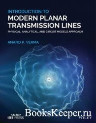 Introduction To Modern Planar Transmission Lines: Physical, Analytical, and ...