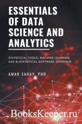 Essentials of Data Science and Analytics: Statistical Tools, Machine Learni ...
