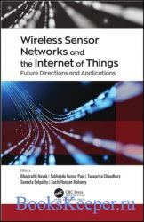 Wireless Sensor Networks and the Internet of Things: Future Directions and  ...