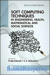 Soft Computing Techniques in Engineering, Health, Mathematical and Social S ...