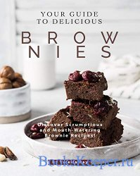 Your Guide to Delicious Brownies: Discover Scrumptious and Mouth-Watering B ...