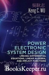 Power Electronic System Design: Linking Differential Equations, Linear Alge ...