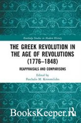 The Greek Revolution in the Age of Revolutions (1776-1848)