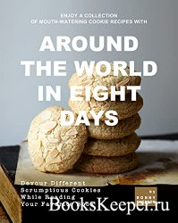 Enjoy A Collection of Mouth-Watering Cookie Recipes with Around the World i ...