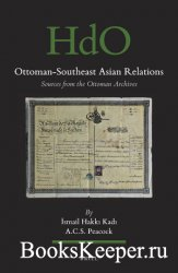 Ottoman-Southeast Asian Relations. Sources from the Ottoman Archives (2 vol ...
