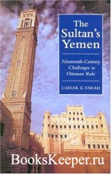 The Sultan's Yemen: 19th-Century Challenges to Ottoman Rule