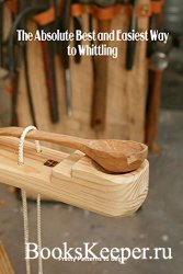 The Absolute Best and Easiest Way to Whittling: Pretty Patterns to Begin: G ...