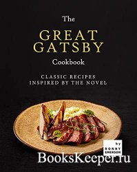 The Great Gatsby Cookbook: Classic Recipes Inspired by the Novel