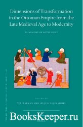 Dimensions of Transformation in the Ottoman Empire from the Late Medieval A ...