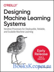 Designing Machine Learning Systems (Early Release)