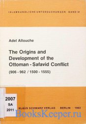 The Origins And Development Of The Ottoman Ṣafavid Conflict (906-962/ ...