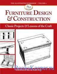 Furniture Design & Construction: Classic Projects & Lessons of the Craft