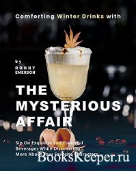 Comforting Winter Drinks with The Mysterious Affair: Sip On Exquisite and F ...