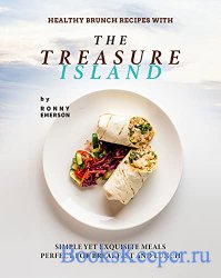 Healthy Brunch Recipes with The Treasure Island: Simple Yet Exquisite Meals ...